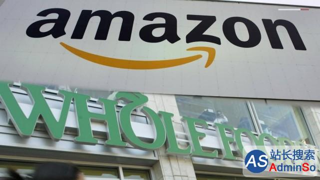 亚马逊收购Whole Foods或遇阻 可能需多花20亿美元