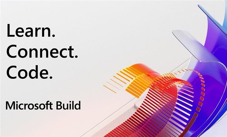 微软Build2020开发者大会发出英雄贴,5月19日晚上开始